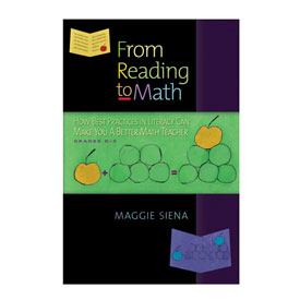 From Reading to Math: How Best Practices in Literacy Can Make You a Better Math Teacher, Grades K-5