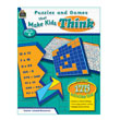 Puzzles and Games That Make Kids Think, Grade 6