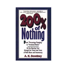 200% of Nothing: An Eye-Opening Tour Through the Twists and Turns of Math Abuse and Innumeracy